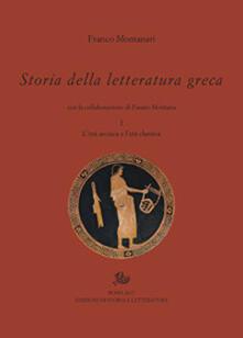 Storia della letteratura greca. Vol. 1: età arcaica e classica, L'. - Franco Montanari - copertina