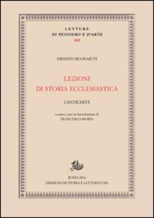Lezioni di storia ecclesiastica. L'antichità - Ernesto Buonaiuti - copertina