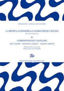 La rivista «Commerce» e Marguerite Caetani. Vol. 4: Correspondance française: les directeurs.