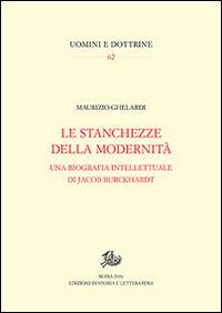 Stanchezze della modernità. Una biografia intellettuale di Jacob Burckhardt