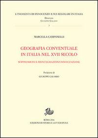 Geografia conventuale in Italia e nel secolo XVII. Soppressioni e reintegrazioni innocenziane