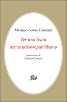 Per uno Stato democratico-repubblicano - Massimo Severo Giannini - copertina