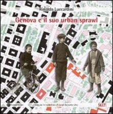 Genova e il suo urban sprawl - Rinaldo Luccardini - copertina