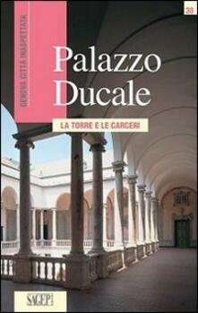 Palazzo Ducale. La torre e le carceri - copertina