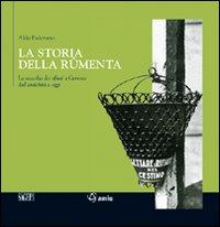 Image of La storia della rûmenta. La raccolta dei rifiuti a Genova dall'antichità a oggi