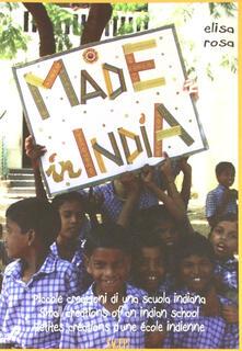 Made in India. Ediz. italiana, inglese e francese - Elisa Rosa - copertina
