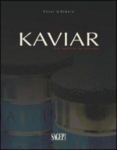 Kaviar. Eine geschichte der sehnsucht