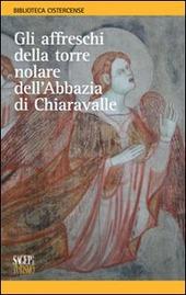 Gli affreschi della torre nolare dell'abbazia di Chiaravalle