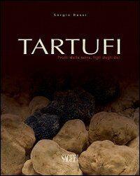 Tartufi. Frutti della terra, figli degli dei