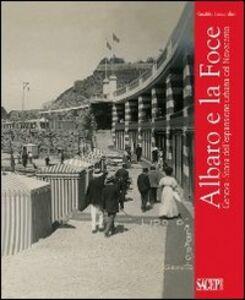 Albaro e la Foce. Genova. Storia dell'espansione urbana del Novecento