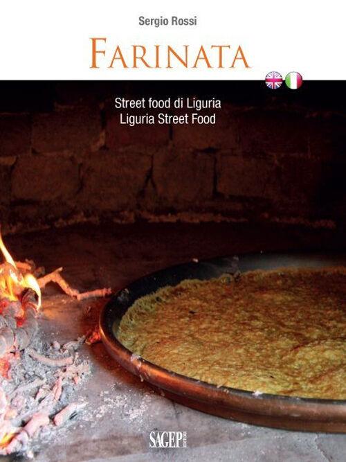 Farinata. Street food di Liguria. Ediz. italiana e inglese