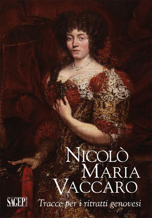 Nicolò Maria Vaccaro. Tracce per i ritratti genovesi
