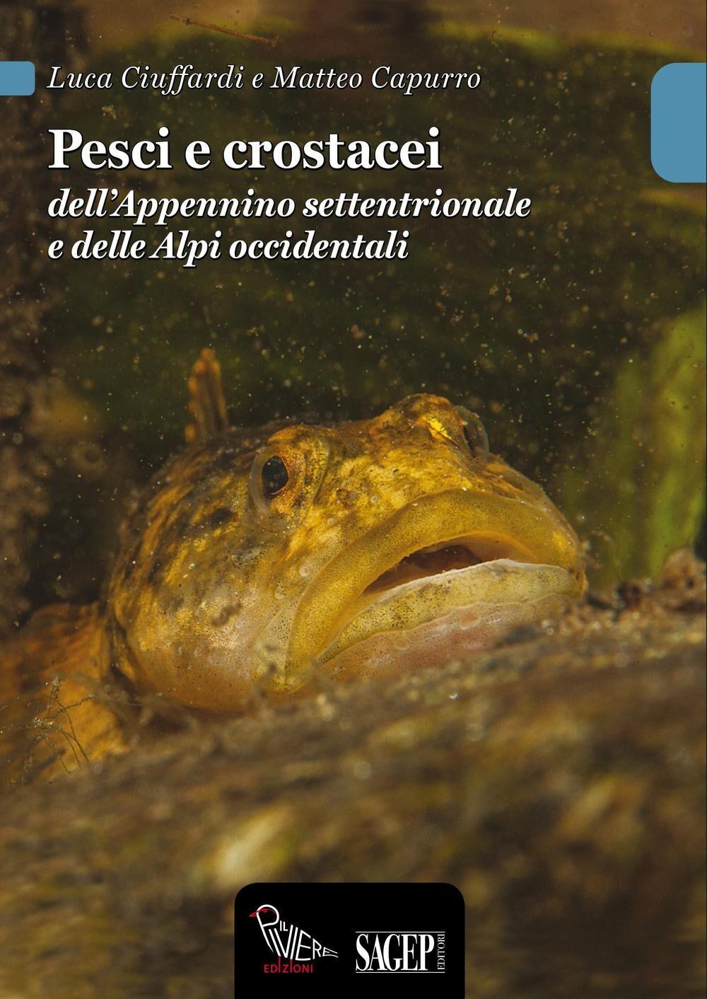 Pesci e crostacei dell'Appennino settentrionale e delle Alpi occidentali
