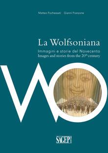 La Wolfsoniana. Immagini e storie del Novecento-Images and stories of the 20th century - Matteo Fochessati,Gianni Franzone - copertina