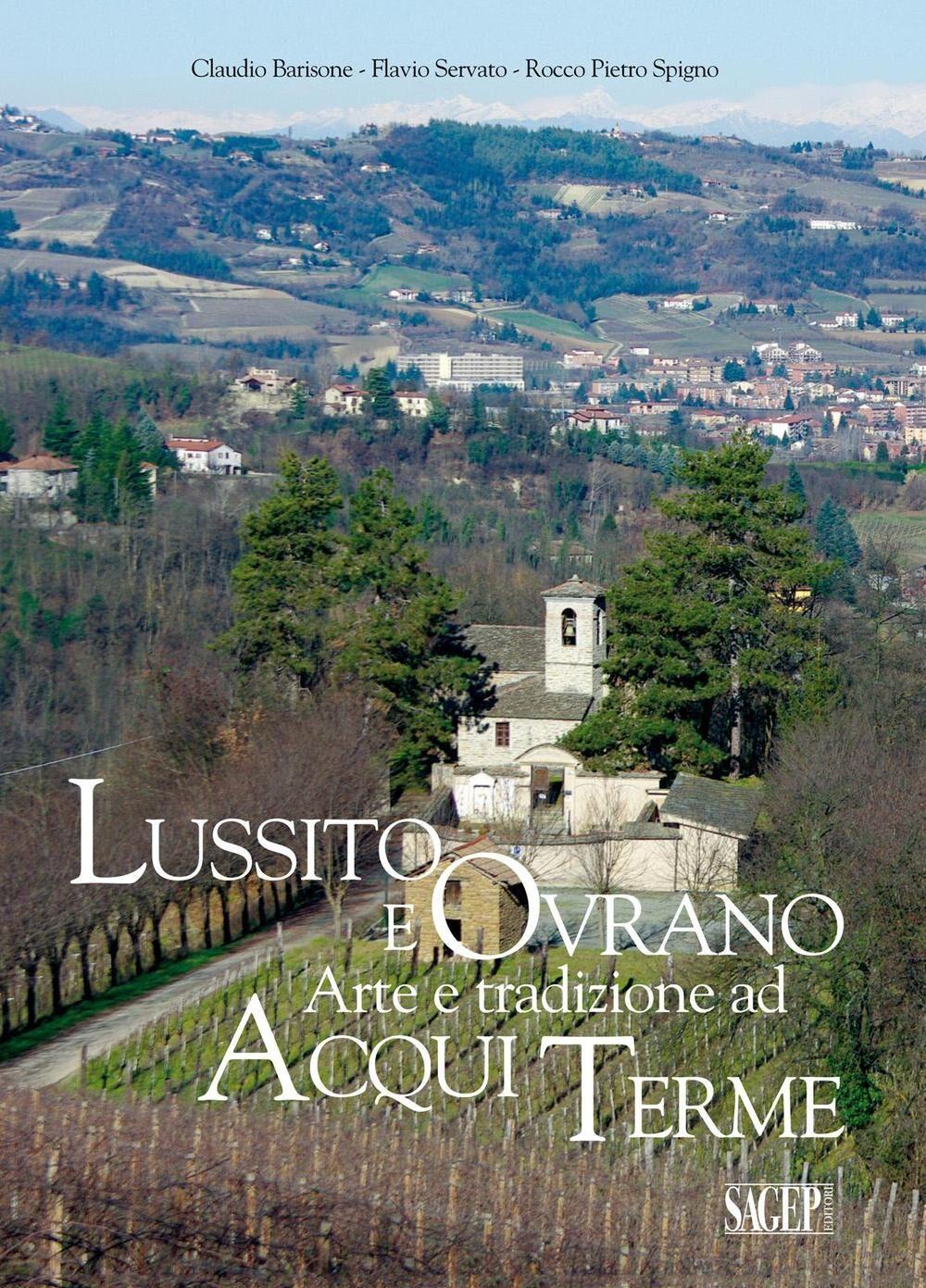 Lussito e Ovrano. Arte e tradizione ad Acqui Terme