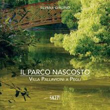 Il parco nascosto. Villa Pallavicini a Pegli - Silvana Ghigino - copertina