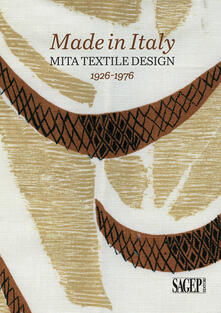 Made in Italy. Mita textile design 1926-1976 - Silvia Barisione,Matteo Fochessati,Gianni Franzone - copertina
