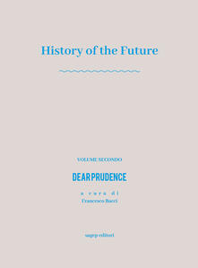Radiospeed.it History of the future. Vol. 2: Dear prudence. Image