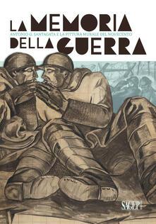 La memoria della guerra. Antonio G. Santagata e la pittura murale del Novecento - copertina