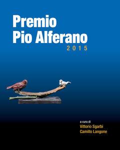 Premio Pio Alferano 2015. Su tela e su tavola. Arte nella terra della dieta mediterranea