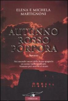 Autunno rosso porpora - Elena Martignoni,Michela Martignoni - copertina