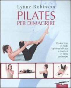 Libro Pilates per dimagrire Lynne Robinson
