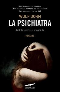 La psichiatra - Wulf Dorn,Alessandra Petrelli - ebook