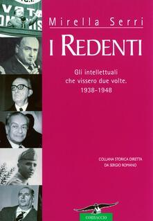 I redenti. Gli intellettuali che vissero due volte. 1938-1948 - Mirella Serri - ebook