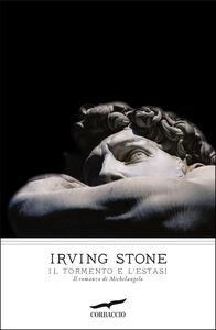Libro Il tormento e l'estasi Irving Stone