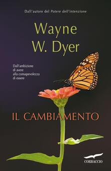 Il cambiamento - Wayne W. Dyer - copertina