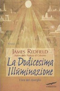 Libro La dodicesima illuminazione. L'ora del risveglio James Redfield