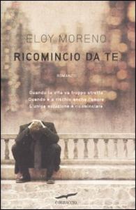Libro Ricomincio da te Eloy Moreno