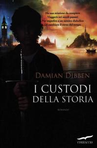 Libro I custodi della storia Damian Dibben