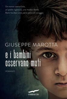 E i bambini osservano muti - Giuseppe Marotta - copertina