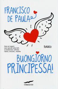 Libro Buongiorno principessa! Francisco De Paula