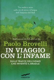 In viaggio con l'Infame. Sulle tracce dell'uomo che inventò il Brasile - Paolo Brovelli - copertina