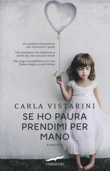 Se ho paura prendimi per mano - Carla Vistarini - copertina