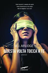 Questa volta tocca a te - Giovanni Arduino,M. J. Arlidge - ebook