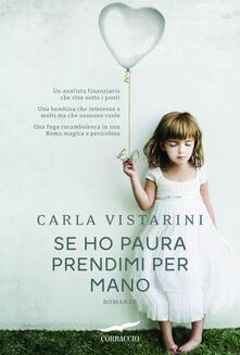 Se ho paura prendimi per mano - Carla Vistarini - ebook