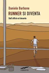 Runner si diventa. Dall'ufficio al deserto - Daniele Barbone - copertina