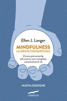 Librisulrazzismo.it Mindfulness. La mente consapevole. Vivere pienamente attraverso una completa conoscenza di sé Image