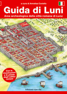 Guida di Luni. Area archeologica della città romana di Luna - copertina