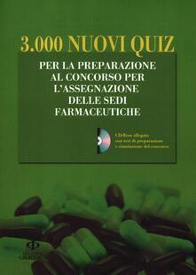 3.000 nuovi quiz. Per la preparazione al concorso per lassegnazione delle sedi farmaceutiche. Con CD-ROM.pdf
