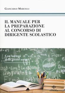 Daddyswing.es Il manuale di preparazione al concorso dirigente scolastico. Con esempi delle prove scritte Image