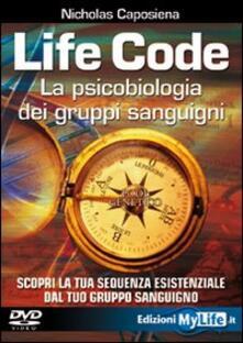 Capturtokyoedition.it Life code. La psicobiologia dei gruppi sanguigni. Con DVD Image