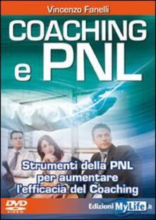 Camfeed.it Coaching e PNL. Strumenti della PNL per aumentare l'efficacia del coaching. Con DVD Image