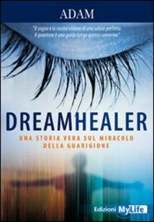 Filmarelalterita.it Dreamhealer. Una storia vera sul miracolo della guarigione Image