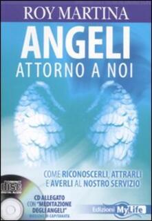Angeli attorno a noi. Come riconoscerli, attrarli e averli al nostro servizio. Con CD Audio.pdf