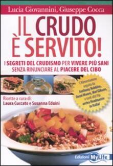Il crudo è servito! I segreti del crudismo per vivere più sani senza rinunciare al piacere del cibo.pdf