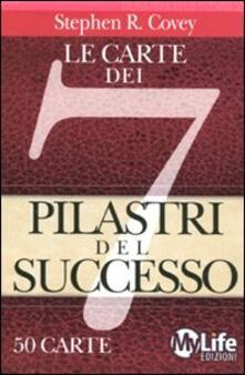 Le carte dei 7 pilastri del successo. 50 carte - Stephen R. Covey - copertina